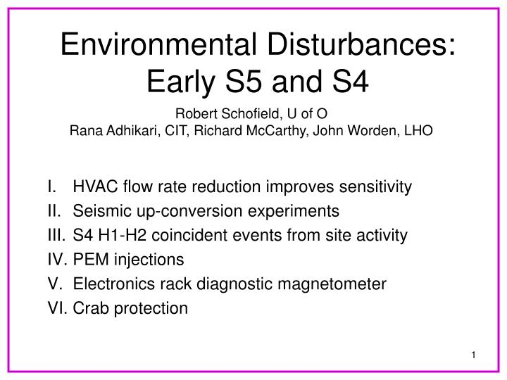 Environmental disturbances early s5 and s4