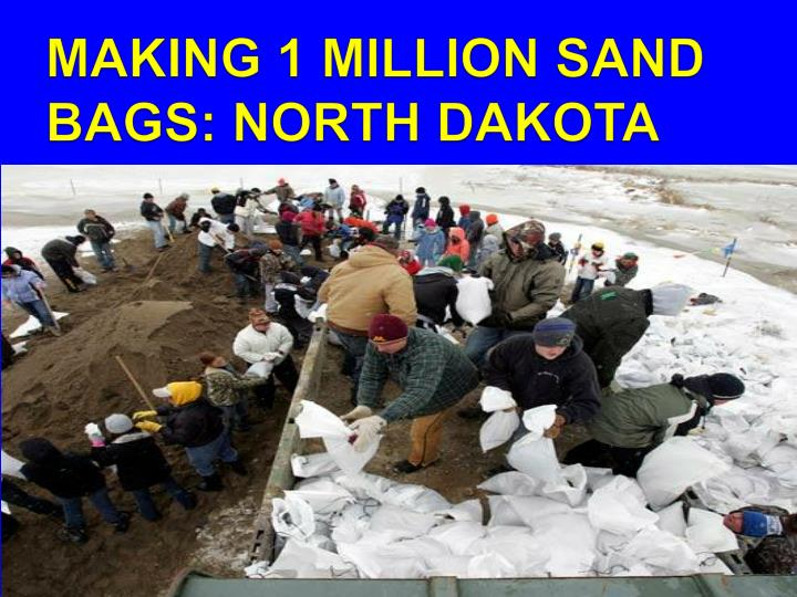 MAKING 1 MILLION SAND BAGS: NORTH DAKOTA