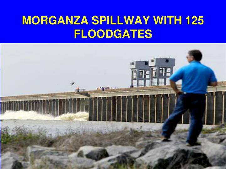MORGANZA SPILLWAY WITH 125 FLOODGATES