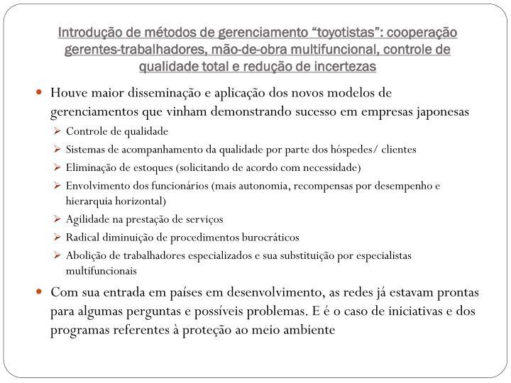 """Introdução de métodos de gerenciamento """"toyotistas"""": cooperação gerentes-trabalhadores, mão-de-obra multifuncional, controle de qualidade total e redução de incertezas"""