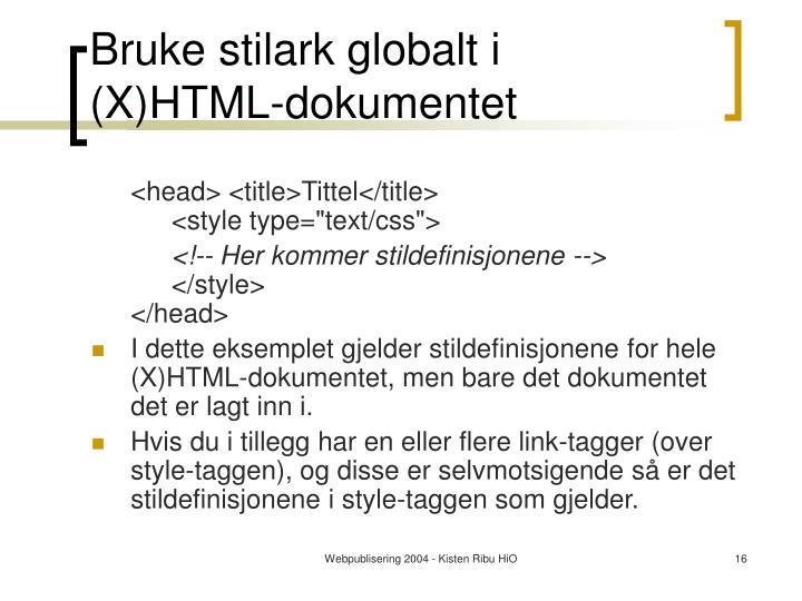 Bruke stilark globalt i (X)HTML-dokumentet