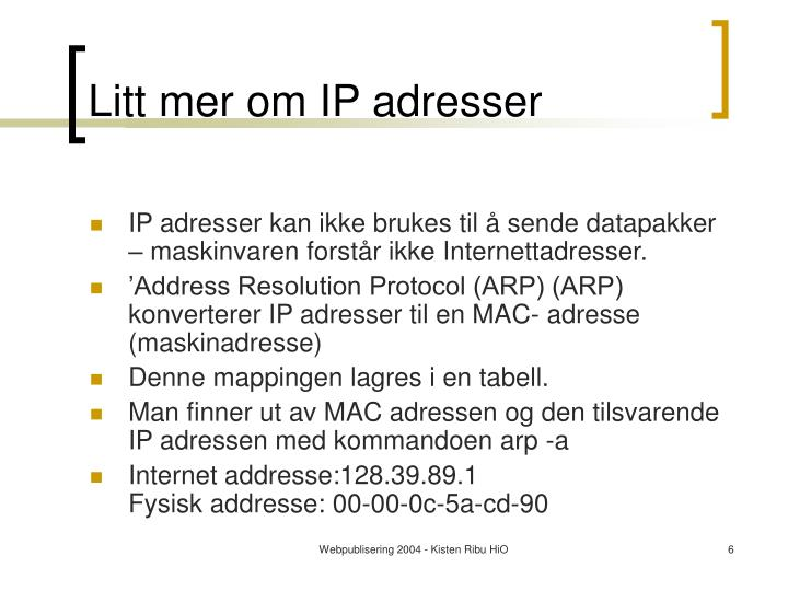 Litt mer om IP adresser