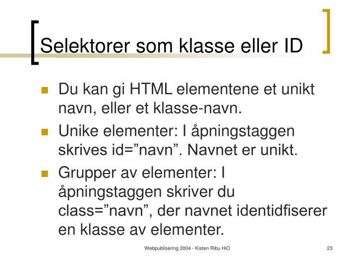 Selektorer som klasse eller ID