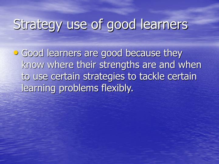 Strategy use of good learners