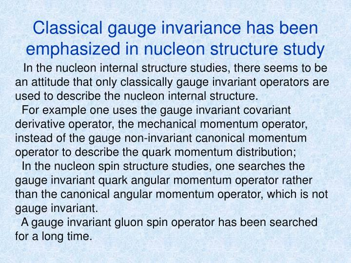 Classical gauge invariance has been emphasized in nucleon structure study