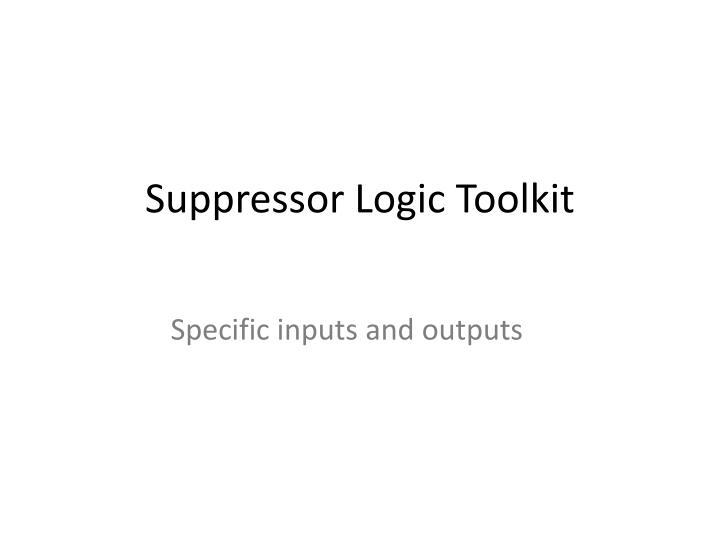 Suppressor Logic Toolkit