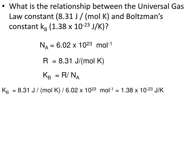 What is the relationship between the Universal Gas Law constant (8.31 J / (mol K) and Boltzman's constant k