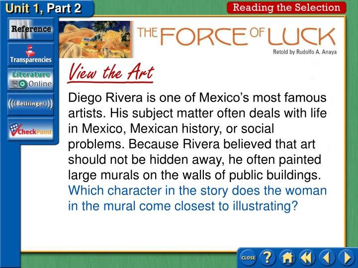 Diego Rivera is one of Mexico's most famous artists. His subject matter often deals with life in Mexico, Mexican history, or social problems. Because Rivera believed that art should not be hidden away, he often painted large murals on the walls of public buildings.