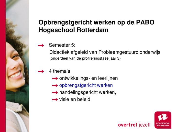 Opbrengstgericht werken op de PABO Hogeschool Rotterdam