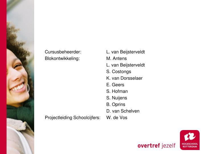 Cursusbeheerder: L. van Beijsterveldt