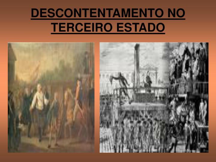 DESCONTENTAMENTO NO TERCEIRO ESTADO