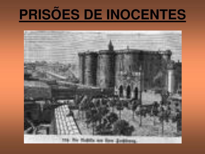 PRISÕES DE INOCENTES