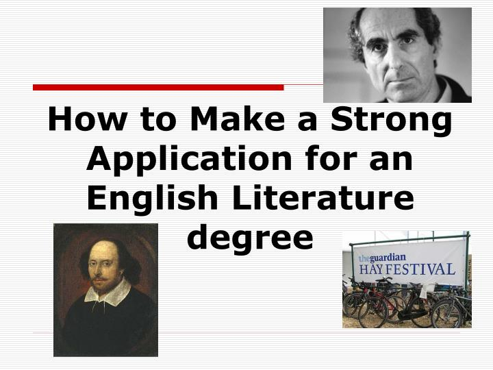 how to make a strong application for an english literature degree