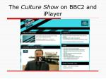 the culture show on bbc2 and iplayer