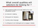 what overall qualities will selectors be looking for