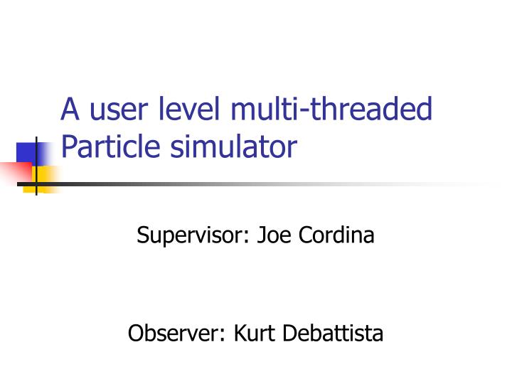a user level multi threaded particle simulator n.