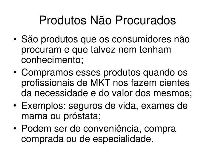 Produtos Não Procurados