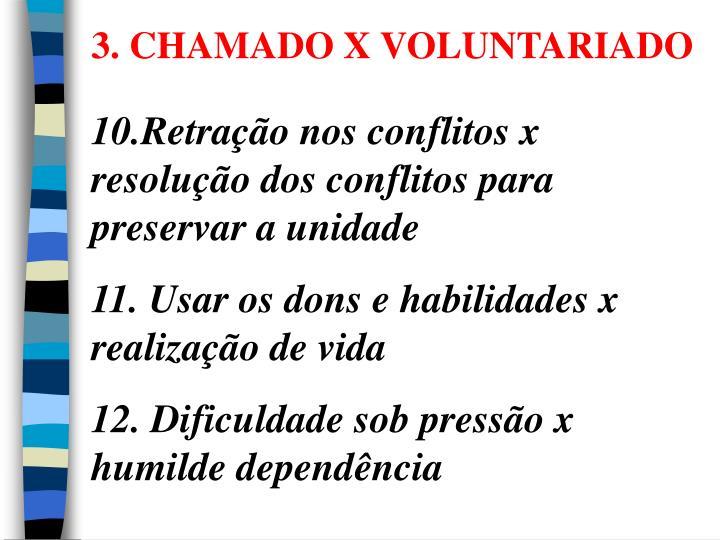 3. CHAMADO X VOLUNTARIADO