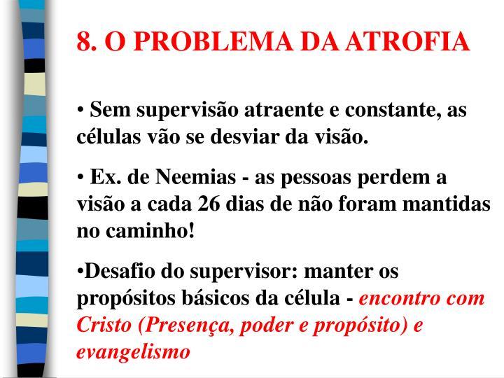 8. O PROBLEMA DA ATROFIA