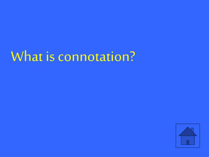 What is connotation?