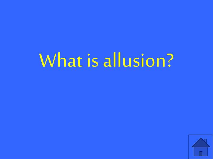 What is allusion?
