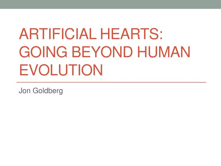 Artificial hearts going beyond human evolution