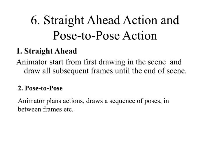6. Straight Ahead Action and Pose-to-Pose Action