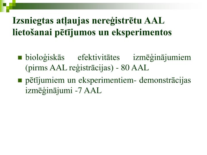 Izsniegtas atļaujas nereģistrētu AAL lietošanai pētījumos un eksperimentos