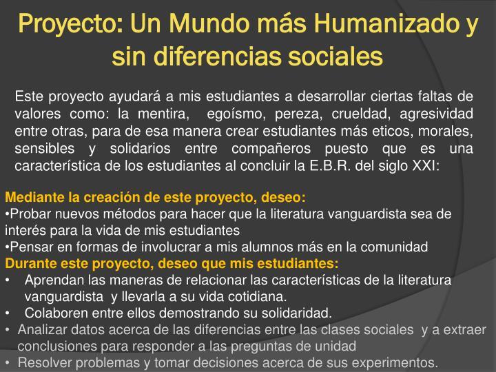 Proyecto: Un Mundo más Humanizado y sin diferencias sociales