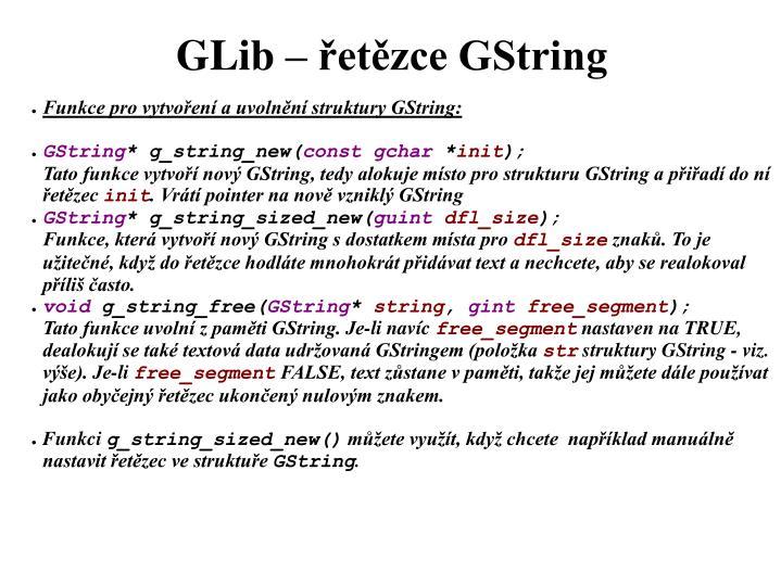 Funkce pro vytvoření a uvolnění struktury GString: