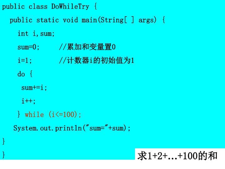 public class DoWhileTry {