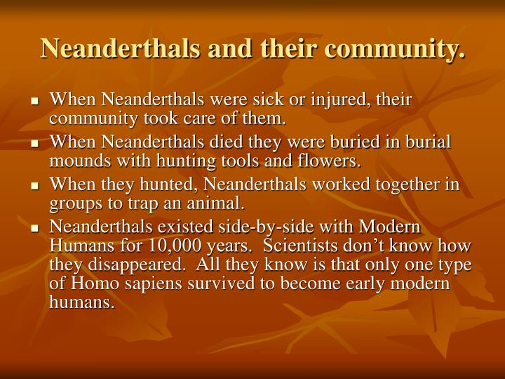 Neanderthals and their community.