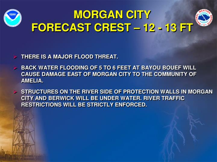 THERE IS A MAJOR FLOOD THREAT.