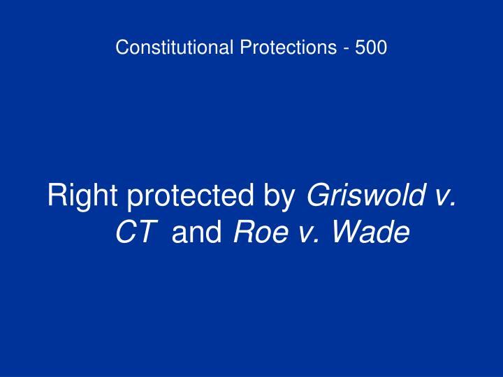 Constitutional Protections - 500