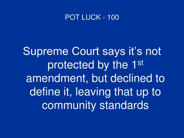 POT LUCK - 100