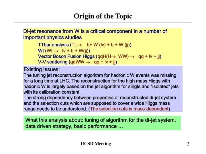 Origin of the topic