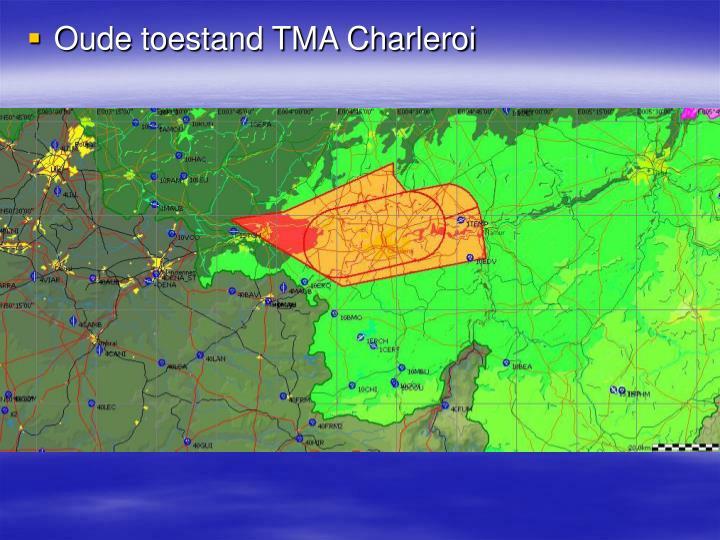 Oude toestand TMA Charleroi