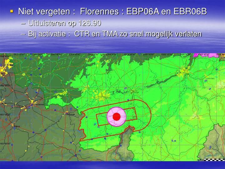 Niet vergeten :  Florennes : EBP06A en EBR06B