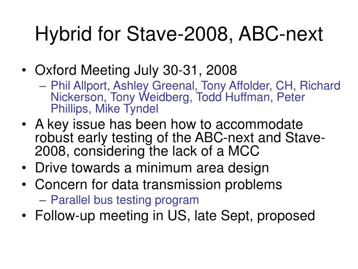 Hybrid for Stave-2008, ABC-next