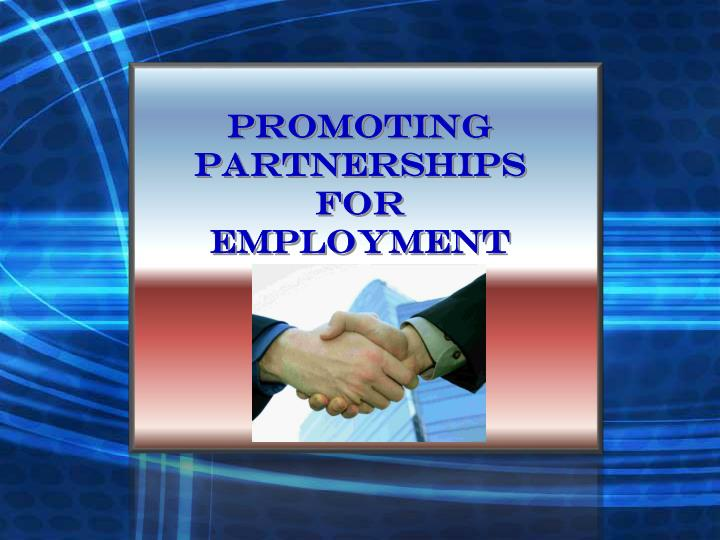 Promoting partnerships for employment