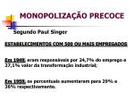 monopoliza o precoce2