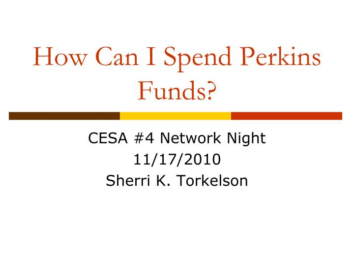 How can i spend perkins funds