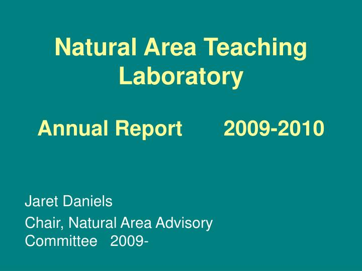 Natural area teaching laboratory annual report 2009 2010