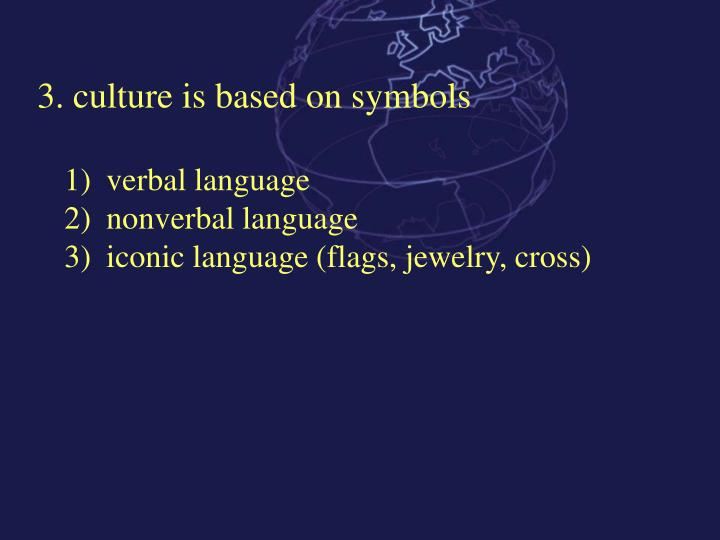 3. culture is based on symbols