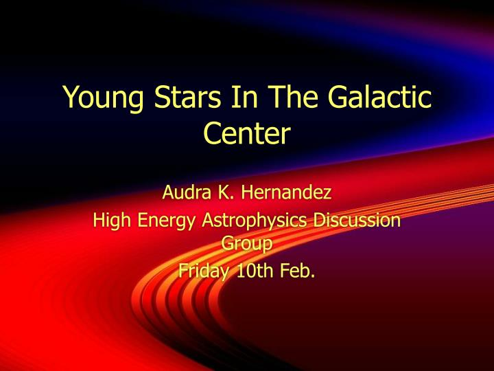 young stars in the galactic center