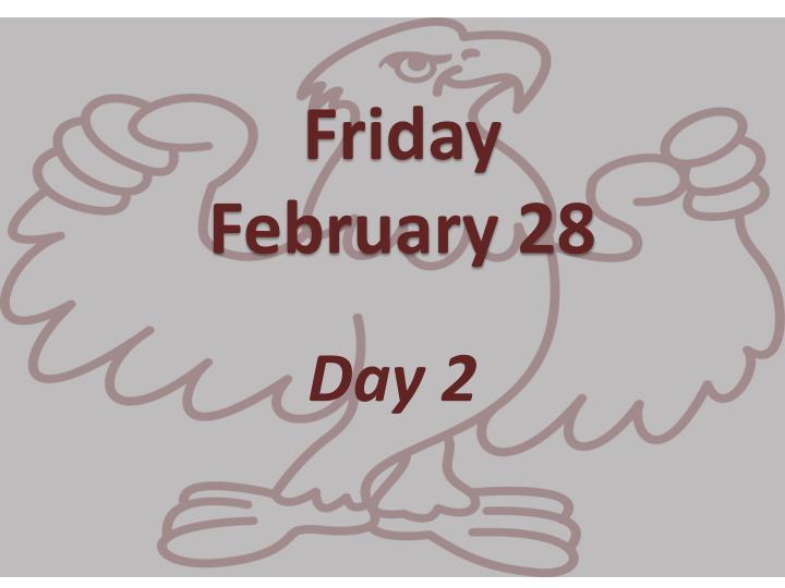 Friday february 28