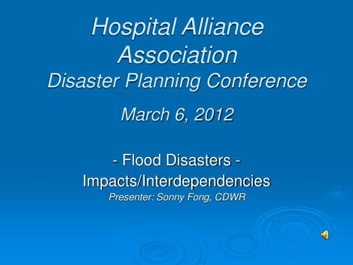 Hospital alliance association disaster planning conference march 6 2012