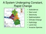 a system undergoing constant rapid change