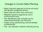 changes in current delta planning