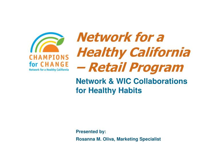 Network for a healthy california retail program